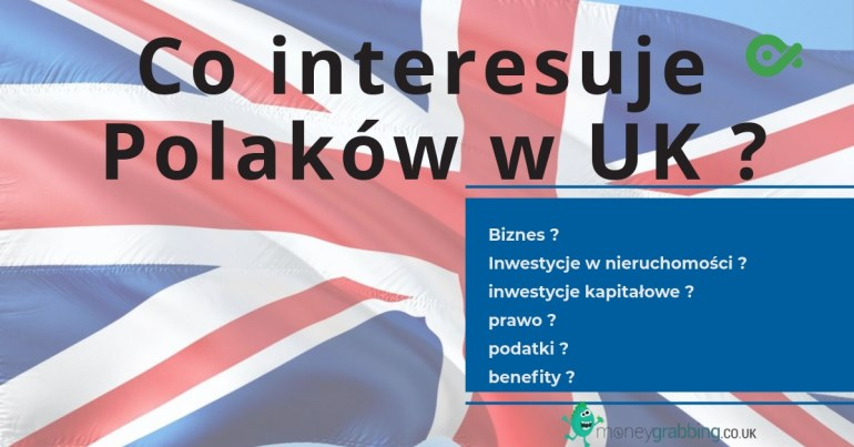 Co interesuje Polaków w UK