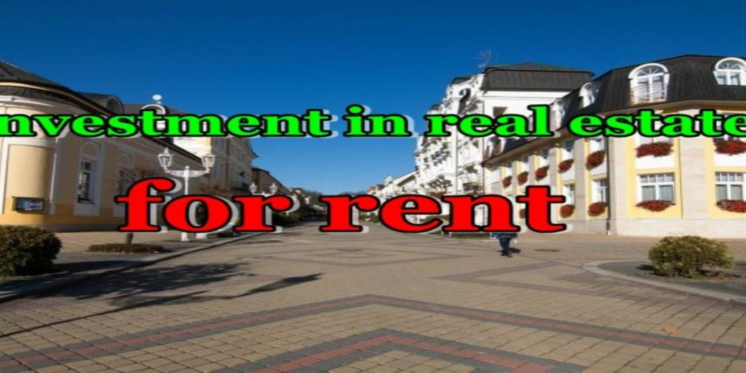 Investment in real estate for rent