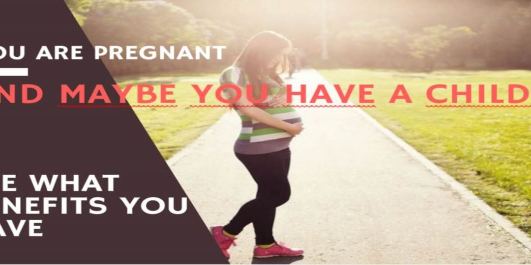 You are pregnant and maybe you have a child – see what benefits you have