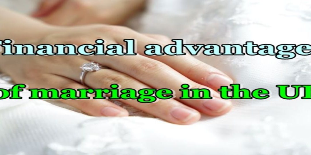 Financial advantages of marriage in the UK