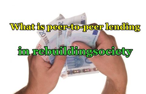 What is peer-to-peer lending in rebuildingsociety