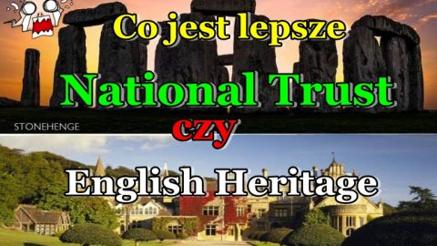 Co lepsze National Trust czy English Heritage