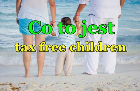 Co to jest Tax-Free children