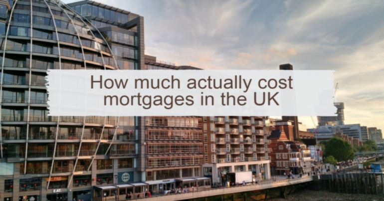 how much actually cost a mortgages in the UK